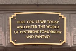 disneyland - Here You Leave Today and Enter the World of Yesterday, Tomorrow and Fantasy
